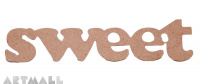 "Wooden sign ""SWEET"""